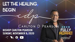 Let The Healing Begin | Special Guest, Bishop Carlton Pearson