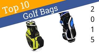 10 Best Golf Bags 2015