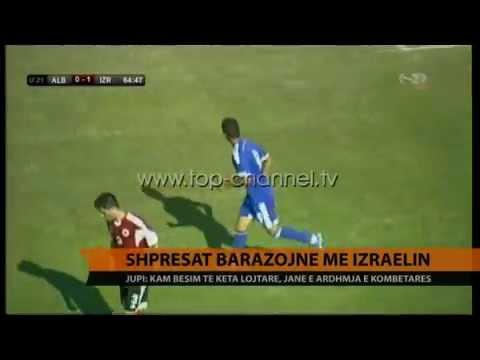 U21, Shqipëria barazon 1-1 me Izraelin - Top Channel Albania - News - Lajme