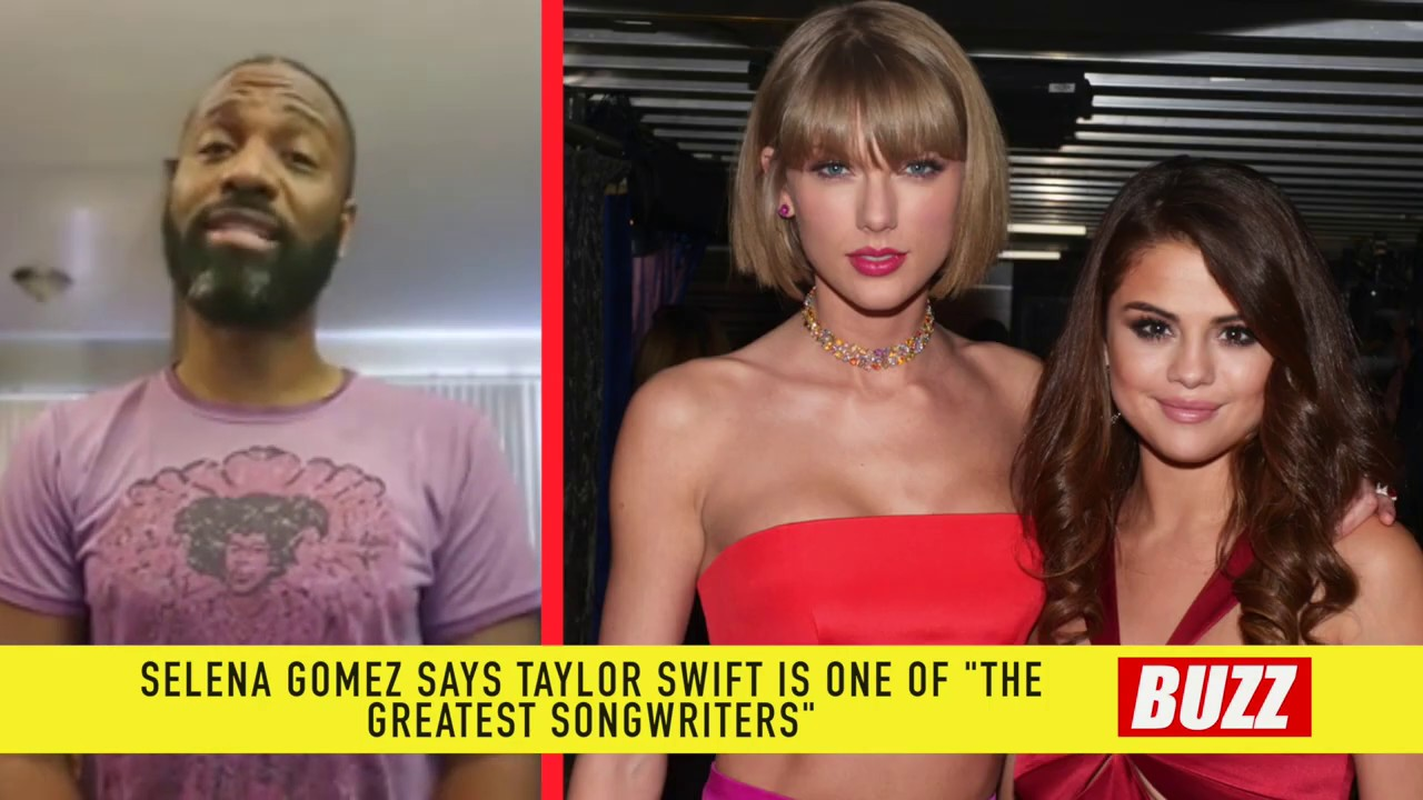 BUZZ MIN. Selena Gomez Says Taylor Swift is one of the ...
