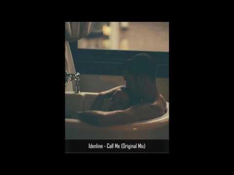 idenline - Call Me (original mix) ♥