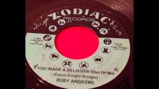 RUBY ANDREWS...YOU MADE A BELIEVER (OUT OF ME)