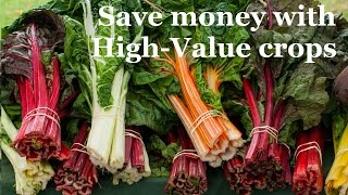 How to Save Money by growing High-Value Vegetables