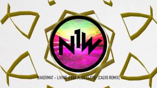 Bakermat - Living (feat. Alex Clare) [Calvo Remix]