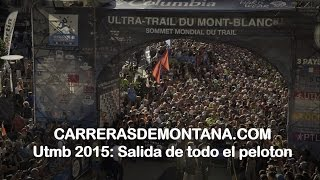 Ultra Trail Mont Blanc 2015 The Start / La Salida de todo el pelotón