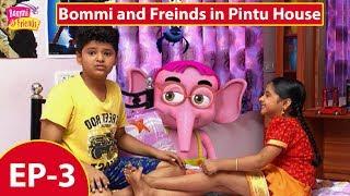Bommi and Freinds in Pintu House, Live Action Series 1| பொம்மி & பிரிஎண்ட்ஸ் - பிண்ட்டுவின் வீட்டில்