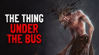 """The Thing Under the Bus"" Creepypasta"
