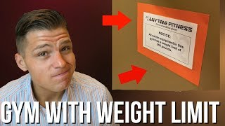 Anytime Fitness Enforces WEIGHT LIMIT at Their Gym (Yikes)