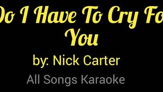 Do i have to cry for you karaoke by ...
