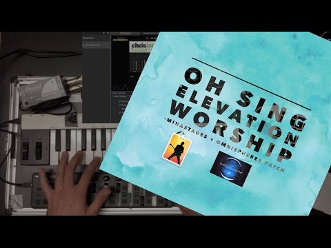 Oh Sing - Elevation Worship Mainstage + Omnisphere 2 patch keys lesson