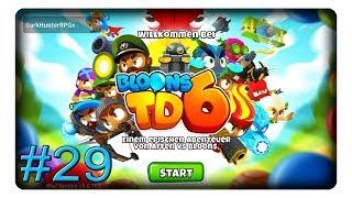 Runde 40 sooft tödlich #29 || Let's Play Bloons Tower Defense 6 | BTD6 | Deutsch | German