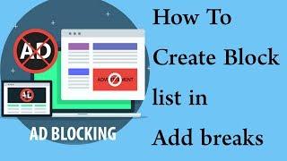 Comment Créer de la liste de blocage dans les coupures publicitaires