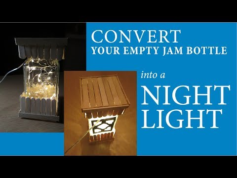 How to Convert Your Empty Jam Bottle into an Amazing Night Light