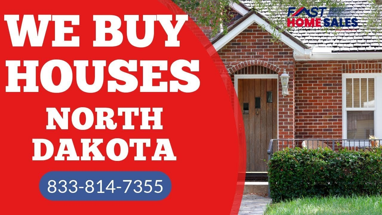 We Buy Houses North Dakota - CALL 833-814-7355