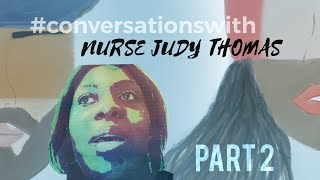 #Conversationswith Nurse Judy Thomas: Part 2