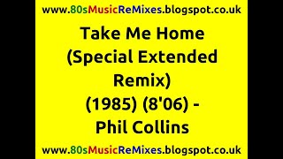 Take Me Home (Special Extended Remix) - Phil Collins | Best 80s Love Ballads | 80s Male Artists