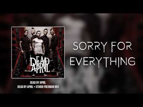 Sorry For Everything - Dead by April Studio Fredman Mix (2016)