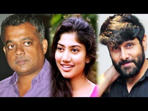 Vikram's Films with Gautham & Sai Pallavi | Kollywoodgalatta