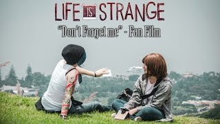Life is Strange - Don't Forget [Fan Film]