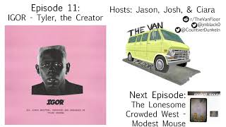 Ep. 11 IGOR - Tyler, the Creator The Van Floor Podcast