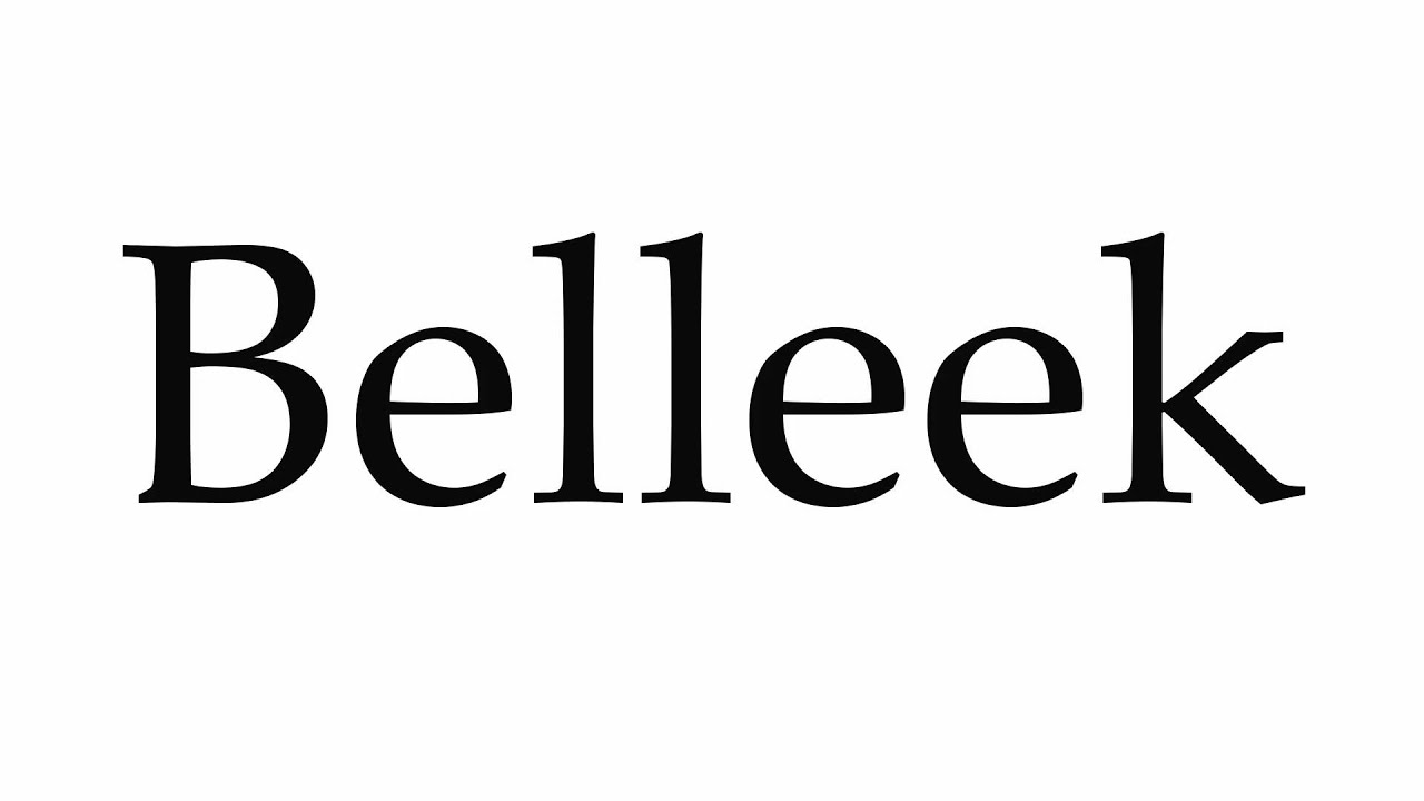 How to Pronounce Belleek - YouTube