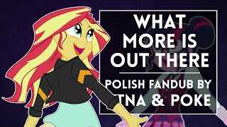 ◄ EqG: FG- What More is Out There- duet ver. (Polish fandub by Ytna & Poke)