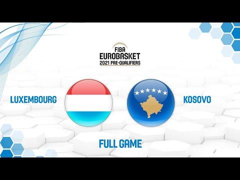 Luxembourg V Kosovo - Full Game - FIBA EuroBasket 2021 Pre-Qualifiers