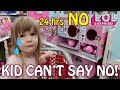 KID CAN'T SAY NO! 24 HOURS, NO L.O.L. SURPRISE DOLLS!
