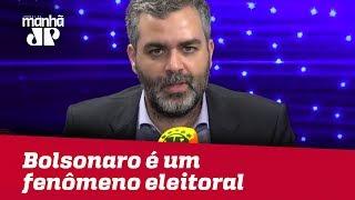 Bolsonaro é um fenômeno eleitoral | Carlos Andreazza