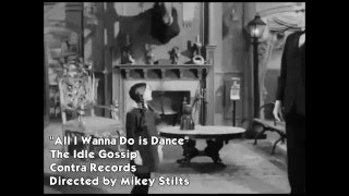 """All I Wanna Do is Dance"" by the Idle Gossip"
