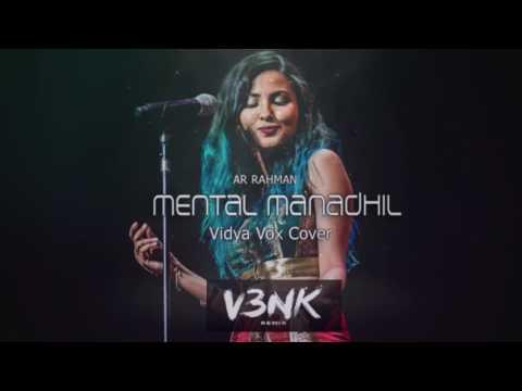 Vidya vox cover | Mental Manadhil | A.R. Rahman - [V3NK Remix]