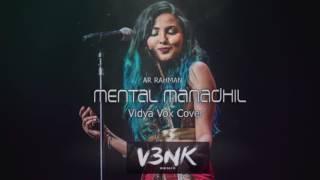 Vidya vox cover   Mental Manadhil   A.R. Rahman - [V3NK Remix]