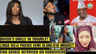 Davido's Uncle In Trouble? Linda Ikeji Proves Kemi Olunloyo Wrong? Tiwa Savage Interview! Roboske