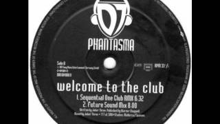 DJ Phantasma-Welcome To The Club (Sequential One RMX)