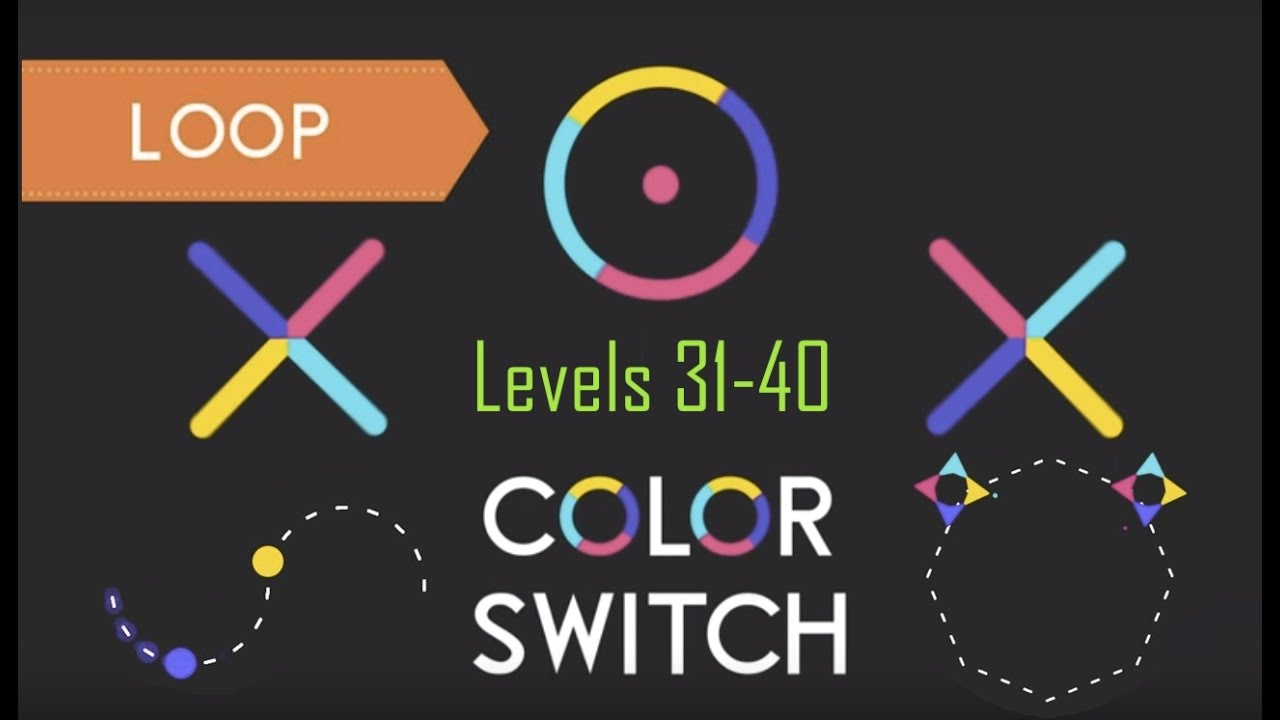 Color Switch - LOOP | levels 31-40 | Gameplay and Commentary - YouTube