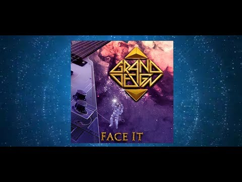 """Grand Design - """"Face It"""" (Official Music Video)"""