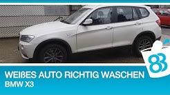 Weißes Auto richtig waschen - BMW X3 Auto waschen Turorial - 83metoo