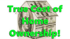 True Cost of Home Ownership!