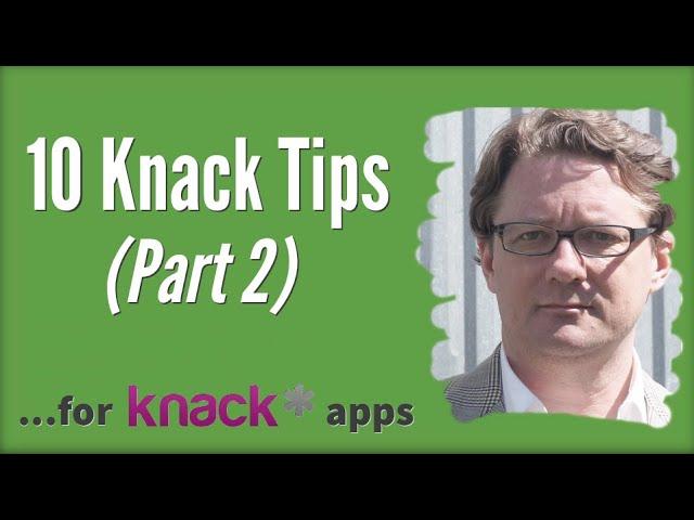 10 Tips (part 2) for Building Knack Database Apps