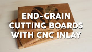 Small End-grain Cutting Boards With Cnc Inlay