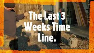TN Off Grid Build Time Line,  Last 3 weeks Video clips.
