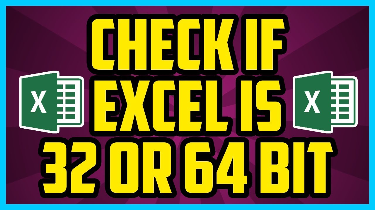 How To See If Excel Is 64 Bit 2017 (QUICK & EASY) - How To Check If  Microsoft Excel Is 32 Or 64 Bit