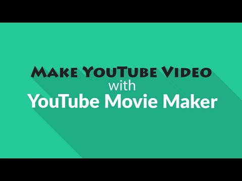 YouTube Video Maker, Make YouTube Video With YouTube Movie Maker