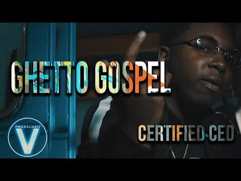 "Certified Ced - ""Ghetto Gospel"" | Dir Mota Media"