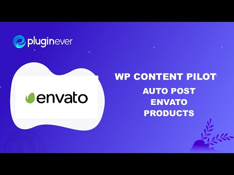 Envato Products Auto Posting to WordPress - WP Content Pilot