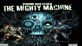 Dynamik Bass System | The Mighty Machine