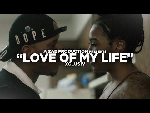 Xclusiv  Love Of My Life  Music  Shot  @AZaeProduction