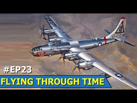 Heavy bomber -  USAF B-29 Superfortress  | Flying Through Time | Episode 23