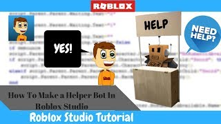 How To Make A Help Bot In Roblox Studio!