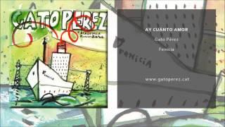 Baixar Gato Pérez - Ay cuánto amor (Single Oficial)